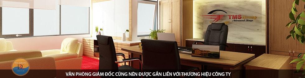 Nội thất Phòng giám đốc gắn liền thương hiệu công ty